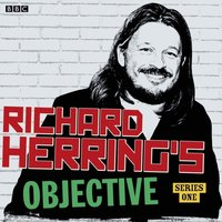 Richard Herring's Objective: Episode 3, Series 1 - Richard Herring - audiobook