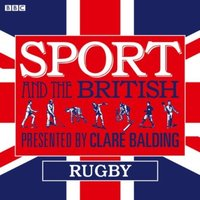 Sport and the British: Rugby - Clare Balding - audiobook