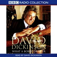 David Dickinson  The Duke - What A Bobby Dazzler - David Dickinson - audiobook