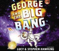 George and the Big Bang - Lucy Hawking - audiobook