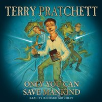 Only You Can Save Mankind - Terry Pratchett - audiobook