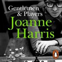Gentlemen & Players - Joanne Harris - audiobook