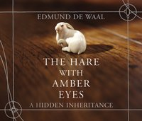 Hare With Amber Eyes - Edmund de Waal - audiobook