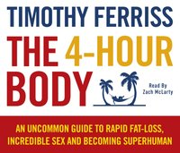 4-Hour Body - Timothy Ferriss - audiobook