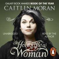 How To Be a Woman - Caitlin Moran - audiobook