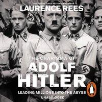 Dark Charisma of Adolf Hitler - Laurence Rees - audiobook