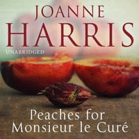 Peaches for Monsieur le Cure (Chocolat 3) - Joanne Harris - audiobook