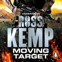 Moving Target - Ross Kemp - audiobook