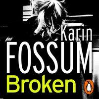 Broken - Karin Fossum - audiobook