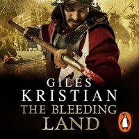 Bleeding Land - Giles Kristian - audiobook