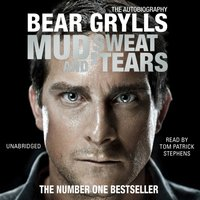 Mud, Sweat and Tears - Bear Grylls - audiobook