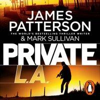 Private L.A. - James Patterson - audiobook