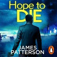 Hope to Die - James Patterson - audiobook