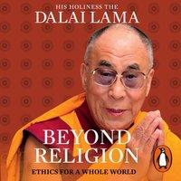 Beyond Religion - Dalai Lama - audiobook