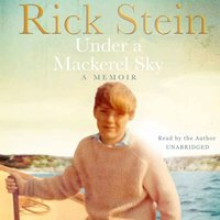 Under a Mackerel Sky - Rick Stein - audiobook