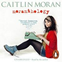 Moranthology - Caitlin Moran - audiobook