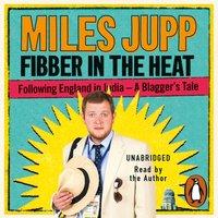 Fibber in the Heat - Miles Jupp - audiobook