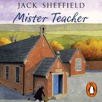 Mister Teacher - Jack Sheffield - audiobook