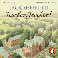 Teacher, Teacher! - Jack Sheffield - audiobook