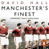 Manchester's Finest - David Hall - audiobook