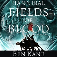Hannibal: Fields of Blood - Ben Kane - audiobook