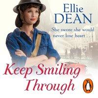 Keep Smiling Through - Ellie Dean - audiobook