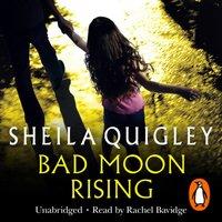Bad Moon Rising - Sheila Quigley - audiobook