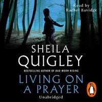 Living on a Prayer - Sheila Quigley - audiobook