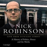 Live From Downing Street - Nick Robinson - audiobook