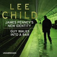 James Penney's New Identity/Guy Walks Into a Bar - Lee Child - audiobook