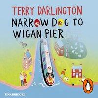 Narrow Dog to Wigan Pier - Terry Darlington - audiobook