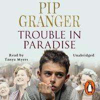 Trouble In Paradise - Pip Granger - audiobook