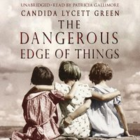 Dangerous Edge Of Things - Candida Lycett Green - audiobook