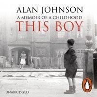 This Boy - Alan Johnson - audiobook