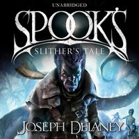 Spook's: Slither's Tale - Joseph Delaney - audiobook