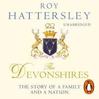 Devonshires - Roy Hattersley - audiobook