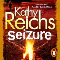 Seizure - Kathy Reichs - audiobook