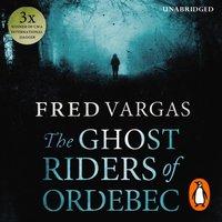 Ghost Riders of Ordebec - Fred Vargas - audiobook