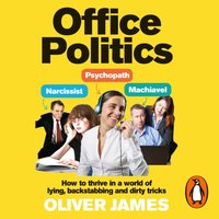 Office Politics - Oliver James - audiobook