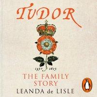 Tudor - Leanda de Lisle - audiobook