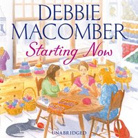 Starting Now - Debbie Macomber - audiobook