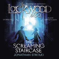 Lockwood & Co: The Screaming Staircase - Jonathan Stroud - audiobook