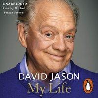 David Jason: My Life - David Jason - audiobook