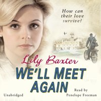 We'll Meet Again - Lily Baxter - audiobook