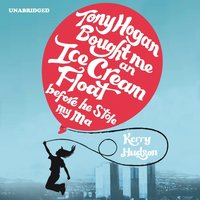 Tony Hogan Bought Me an Ice-cream Float Before He Stole My Ma - Kerry Hudson - audiobook