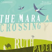 Mara Crossing - Ruth Padel - audiobook
