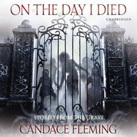 On the Day I Died - Candace Fleming - audiobook