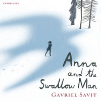 Anna and the Swallow Man - Gavriel Savit - audiobook