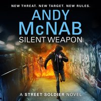 Silent Weapon - a Street Soldier Novel - Andy McNab - audiobook