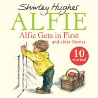 Alfie Gets in First and Other Stories - Shirley Hughes - audiobook